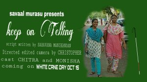savaal murasu presents  keep on Teling  script written by SARAVANA MANIKANDAN Directed edited camera by CHRISTOPHER cast CHITRA and MONISHA coming on WHITE CANE DAY OCT 15